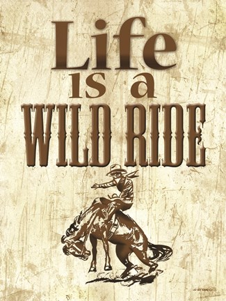 Framed Life is a Wild Ride Print