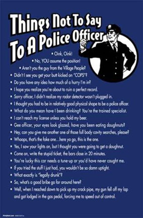 Things Not To Say To A Police Officer Wall Poster by Unknown ...