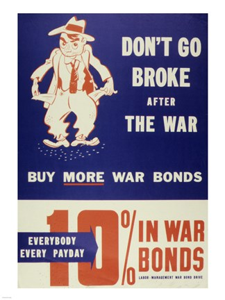 Framed Don't Go Broke After the War Buy More War Bonds Print