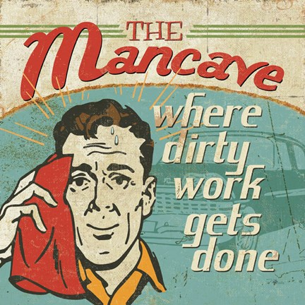 Framed Mancave III - Where Dirty Work Gets Done Print