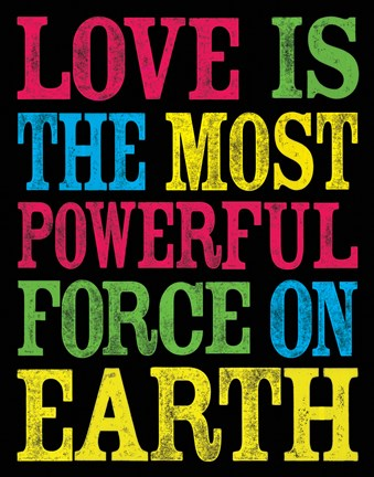 Framed Love is the Most Powerful Force Print