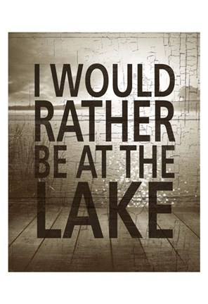 Framed I Would Rather Be At The Lake Print