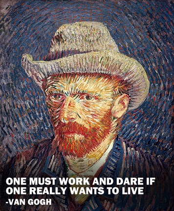 Framed One Must Work -Van Gogh Quote Print
