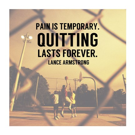 Framed Pain is Temporary Quitting Lasts Forever Print