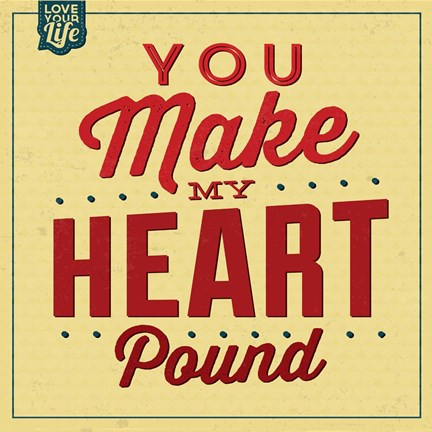 Framed You Make My Heart Pound Print