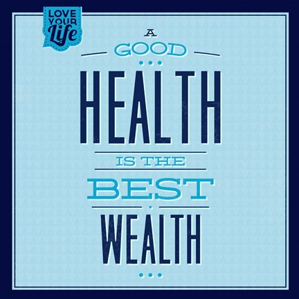 Framed Health Is The Best Wealth 1 Print