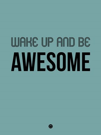 Framed Wake Up and Be Awesome Blue Print