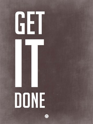 Get It Done Grey Fine Art Print By Naxart At