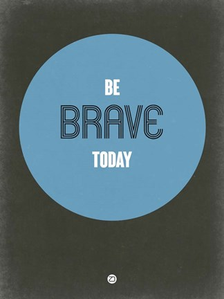 Framed Be Brave Today 2 Print