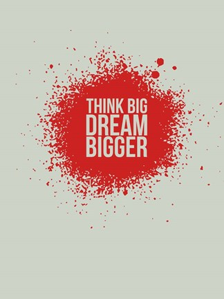 Framed Think Big Dream Bigger 1 Print