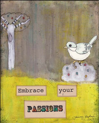 Framed Embrace Your Passions Print