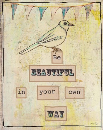 Framed Be Beautiful In Your Own Way Print