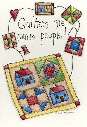 Framed Quilters Are Warm People Print