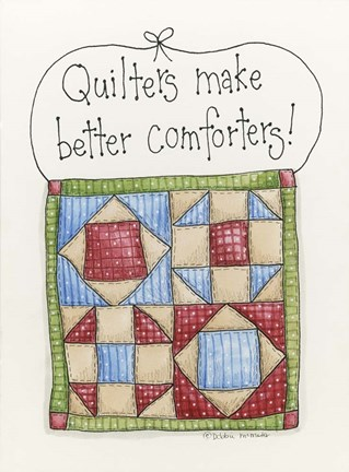 Framed Quilters Make Better Comforters Print