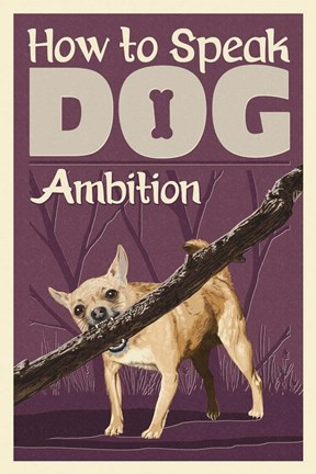 Framed How to Speak Dog - Ambition Print