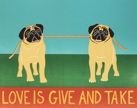 Framed Love Is Give And Take  Pugs Print