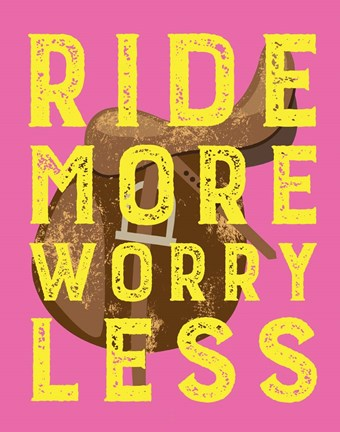 Framed Ride More Worry Less - Pink Print