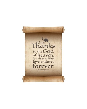 Framed Psalm 136:26, Give Thanks (Scroll on White Border) Print