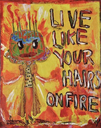 Framed Live Like Your Hair's On Fire Print