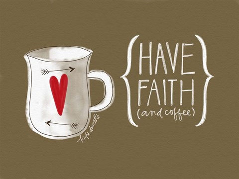 Faith and Coffee Fine Art Print by Katie Doucette at FulcrumGallery.com