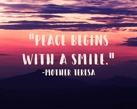 Peace Begins With A Smile Mother Teresa Quote Fine Art Print By Quote Master At Fulcrumgallery Com
