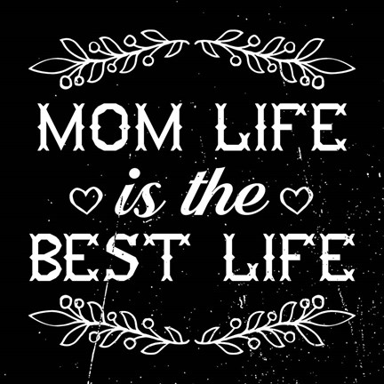 Framed Mom Life Is The Best Life Print