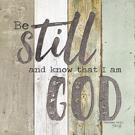 Framed Be Still and Know that I Am God Print