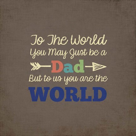 Framed To Us You Are The World - Dad Print