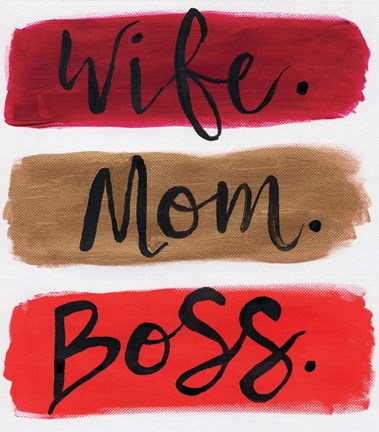 Framed Wife. Mom. Boss. Print
