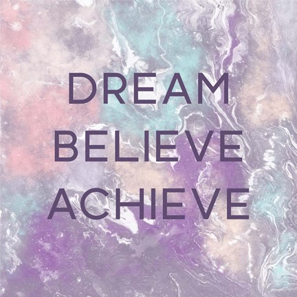 Dream Believe Achieve Fine Art Print By Linda Woods At