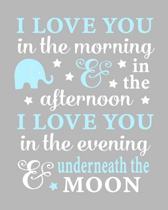 Framed I Love You in the Morning Print