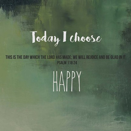 Framed Today I Choose Happy Print