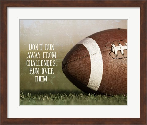 Framed Don't Run Away From Challenges - Football Print